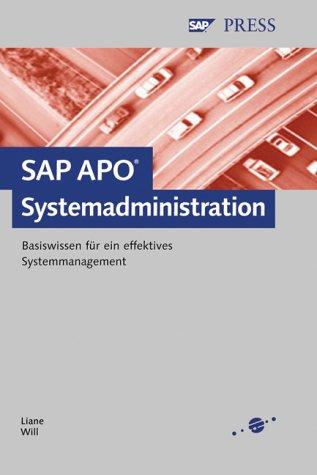 SAP APO-Systemadministration - Basiswissen für ein effektives Systemmanagement (SAP PRESS)