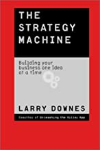 The Strategy Machine: Reinventing Your Business Every Day