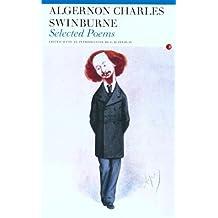 Algernon Charles Swinburne: Selected Poems