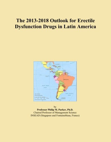 (The 2013-2018 Outlook for Erectile Dysfunction Drugs in Latin America)