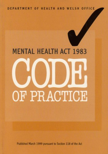 Code of Practice: Mental Health ACT 1983 (Mental Health Act 1983 Code Of Practice)