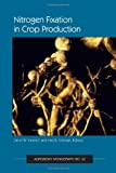 Nitrogen Fixation in Crop Production, , 0891181709