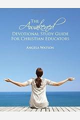 The Awakened Devotional Study Guide for Christian Educators Paperback