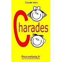 Charades pour enfants: 100 jeux de charades pour enfants. Pour jouer entre copains, en famille ou à l'école.