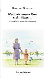 Wenn wir unsere Oma nicht hätten...: Kleine Geschichten von Grossmüttern