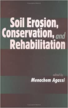 Soil Erosion, Conservation, And Rehabilitation por Agassi
