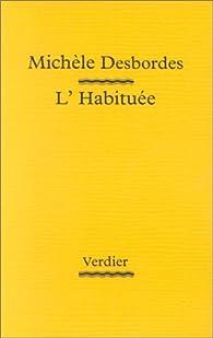 L'habituée par Michèle Desbordes