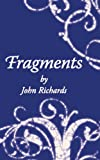 Fragments, John Richards, 143434813X