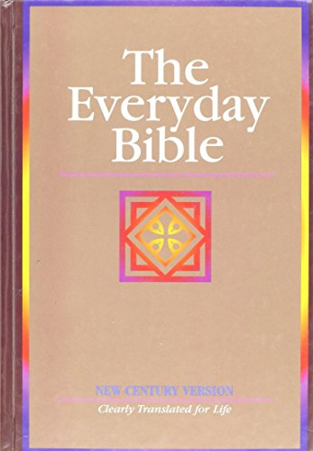 Everyday Bible: New Century Version, Clearly Translated for Life