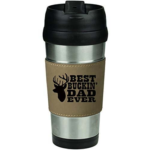 Leather & Stainless Steel Insulated 16oz Travel Mug Best Buckin Dad Ever Father