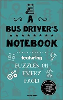 A Bus Driver's Notebook: Featuring 100 puzzles by Clarity Media (2015-09-14)