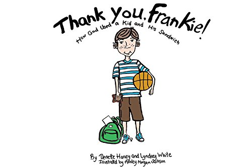 Download Thank You, Frankie! How God Used a Kid and His Sandwich ebook