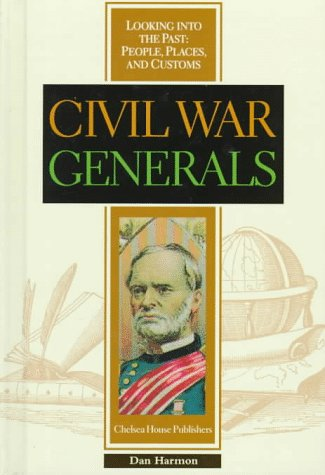 Civil War Generals (Looking into the Past, People, Places, and Customs)