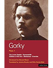Gorky Plays: 1: Enemies , The Lower Depths , Summerfolk , Children of the Sun