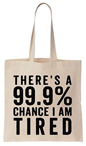 There's A 99,9% Chance I'm Tired Sacchetto di cotone tela di canapa
