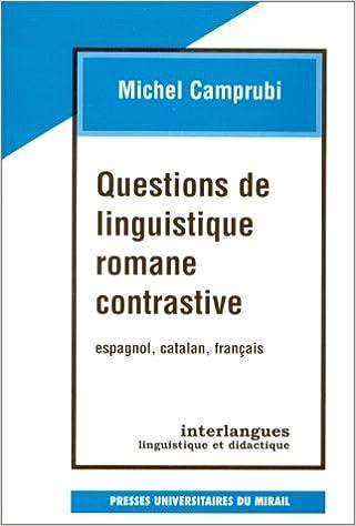 Livres gratuits QUESTIONS DE LINGUISTIQUE ROMANE CONTRASTIVE. Espagnol, catalan, français pdf, epub ebook