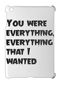 You were everything, everything that I wanted iPad mini - iPad mini 2 plastic case