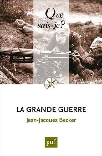 La Grande Guerre - Jean-Jacques Becker