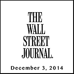 The Morning Read from The Wall Street Journal, December 03, 2014