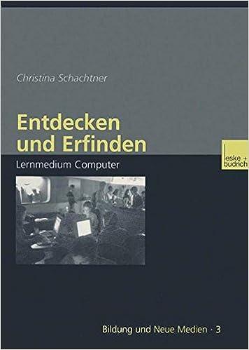 Book Entdecken und Erfinden: Lernmedium Computer (Bildung und Neue Medien)