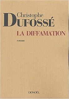La diffamation, Dufossé, Christophe