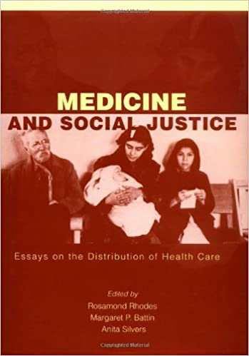 medicine and social justice essays on the distribution of health  medicine and social justice essays on the distribution of health care  medicine amp health science books  amazoncom