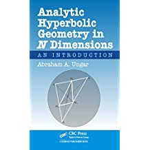 Analytic Hyperbolic Geometry in N Dimensions: An Introduction