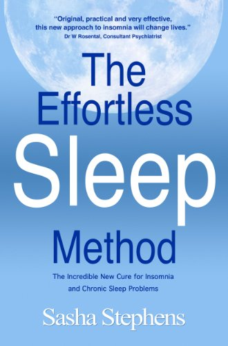 The Effortless Sleep Method:The Incredible New Cure for Insomnia and Chronic Sleep Problems (The Effortless Sleep Trilogy Book 1)
