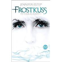 Frostkuss: Mythos Academy 1 (German Edition)