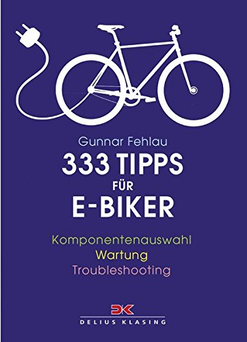 333 Tipps für E-Biker: Komponentenauswahl – Wartung – Troubleshooting