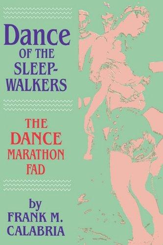 Dance Of The Sleepwalkers: The Dance Marathon Fad (Popular Entertainment And Leisure)