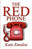 The Red Phone, Kate Emalea, 146260529X