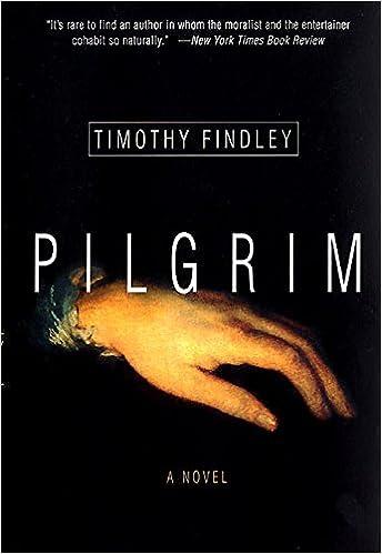 Pilgrim A Novel Timothy Findley 9780060929374 Amazon Books