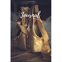 Journal: Cool Ballet Journal/Notebook/Diary for Class, School, College, Office, Private Notes, 6x9, 150 pages, wide ruled line paper, Great Gift for Ballet Dancer