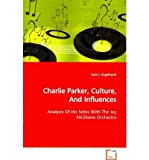 [(Charlie Parker, Culture, and Influences)] [Author: Kent J Engelhardt] published on (May, 2009)