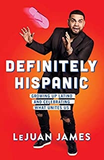Book Cover: Definitely Hispanic: Growing Up Latino and Celebrating What Unites Us
