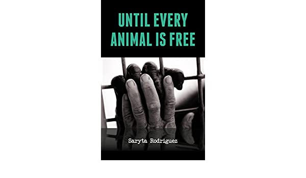 Until Every Animal is Free (English Edition) eBook: Saryta ...