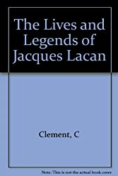The Lives and Legends of Jacques Lacan