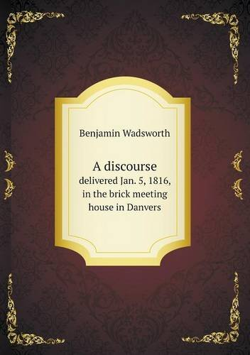 Download A discourse delivered Jan. 5, 1816, in the brick meeting house in Danvers pdf epub