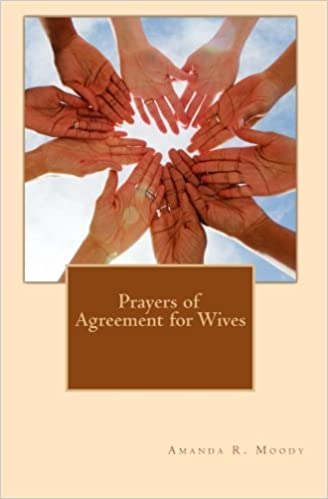 Prayers Of Agreement For Wives Amanda R Moody 9781451533811