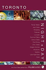 Night+Day Toronto (The Cool Cities Series from Pulse Guides)