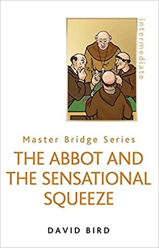 The Abbot And The Sensational Squeeze: Abbot and the Sensational Squeeze (PB) (MASTER BRIDGE) by David Bird (2011-08-11)