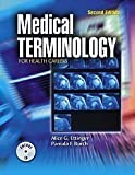 Medical Terminology for Health Careers, Alice G. Ettinger, Pamala F. Burch, 0763822701