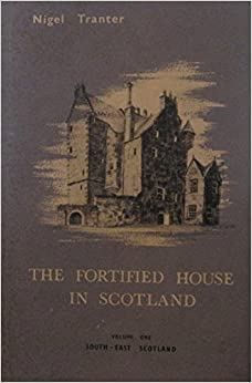 Book The Fortified House in Scotland: South East Scotland v. 1