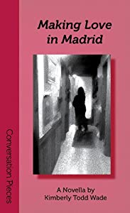 Making Love in Madrid (Conversation Pieces Book 17)