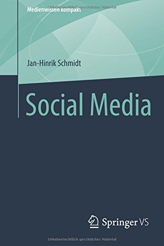Social Media (Medienwissen kompakt) Taschenbuch – 2. September 2013 Jan-Hinrik Schmidt Springer VS 3658020954 Kommunikationswissenschaften