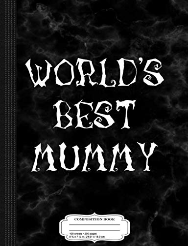 World's Best Mummy Funny Mom Halloween Costume Composition Notebook: College Ruled 9¾ x 7½ 100 Sheets 200 Pages For Writing