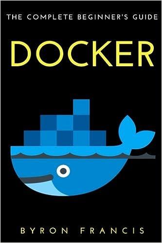 The complete beginner's guide - Docker
