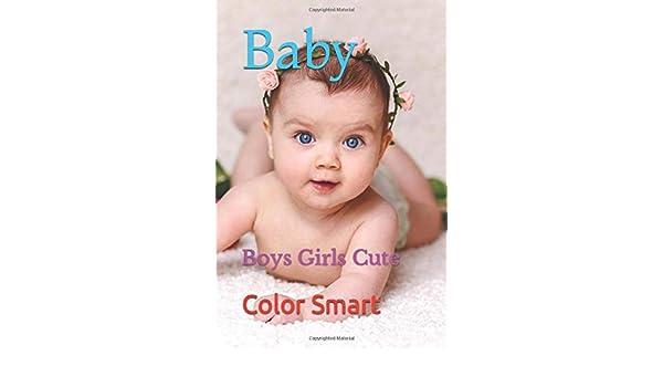 Baby: Boys Girls Cute: Smart, Color: 9781521915578: Amazon.com: Books