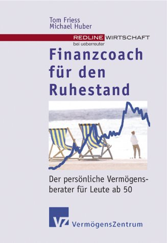Finanzcoach für den Ruhestand Der persönliche Vermögensberater für Leute ab 50